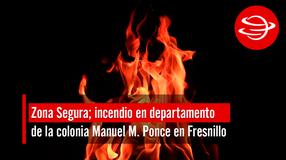 Incendio en departamento de la colonia Manuel M. Ponce en Fresnillo