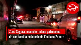 Incendio reduce patrimonio de una familia en la colonia Emiliano Zapata