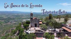 En Busca de la Leyenda; Jalpita la Bella