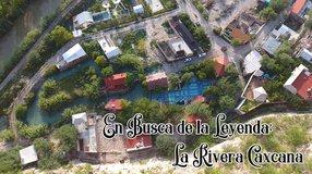 En Busca de la Leyenda; La Rivera Caxcana