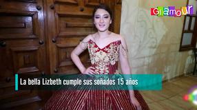 La bella Lizbeth cumple sus soñados 15 años