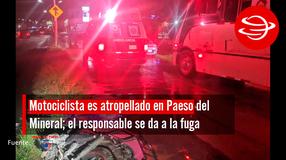 Motociclista es atropellado en Paseo del Mineral; el responsable se da a la fuga