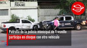 Patrulla de la policía municipal de Fresnillo participa en choque con otro vehículo