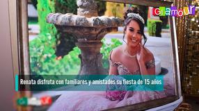 Renata disfruta con familiares y amistades su fiesta de 15 años