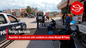 Repartidor de rosticería sufre accidente en colonia Manuel M Ponce