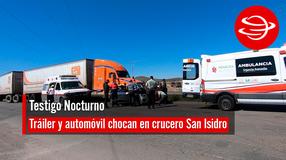 Tráiler y automóvil chocan en crucero San Isidro