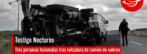 Tres_personas_lesionadas_volcadura_camión_de_valores