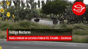 Vuelca vehículo en carretera Federal 45, Fresnillo – Zacatecas