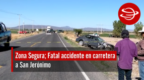 Fatal accidente en carretera a San Jerónimo
