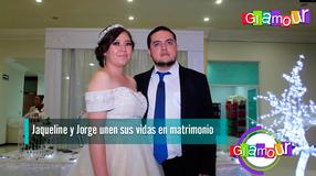 Jaqueline y Jorge unen sus vidas en matrimonio