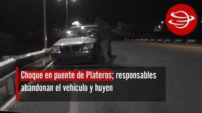 Choque en puente de Plateros; responsables abandonan el vehículo y huyen