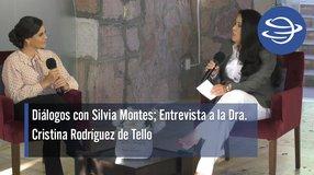 Diálogos con Silvia Montes; Dra. Cristina Rodríguez de Tello