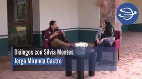Diálogos con Silvia Montes; Jorge Miranda Castro