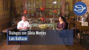 Diálogos con Silvia Montes; Luis Baltazar
