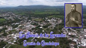 En Busca de la Leyenda; Ermita de Guadalupe