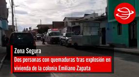 Dos personas con quemaduras tras explosión en vivienda de la colonia Emiliano Zapata