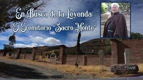 """En Busca de la Leyenda; El Eremitorio """"Sacro Monte"""""""