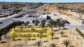 En Busca de la Leyenda; La Hacienda de El Sauz