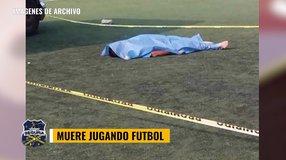 Hombre muere jugando Fútbol