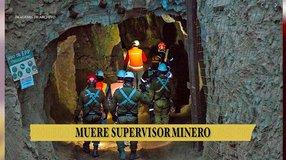 Muere supervisor minero
