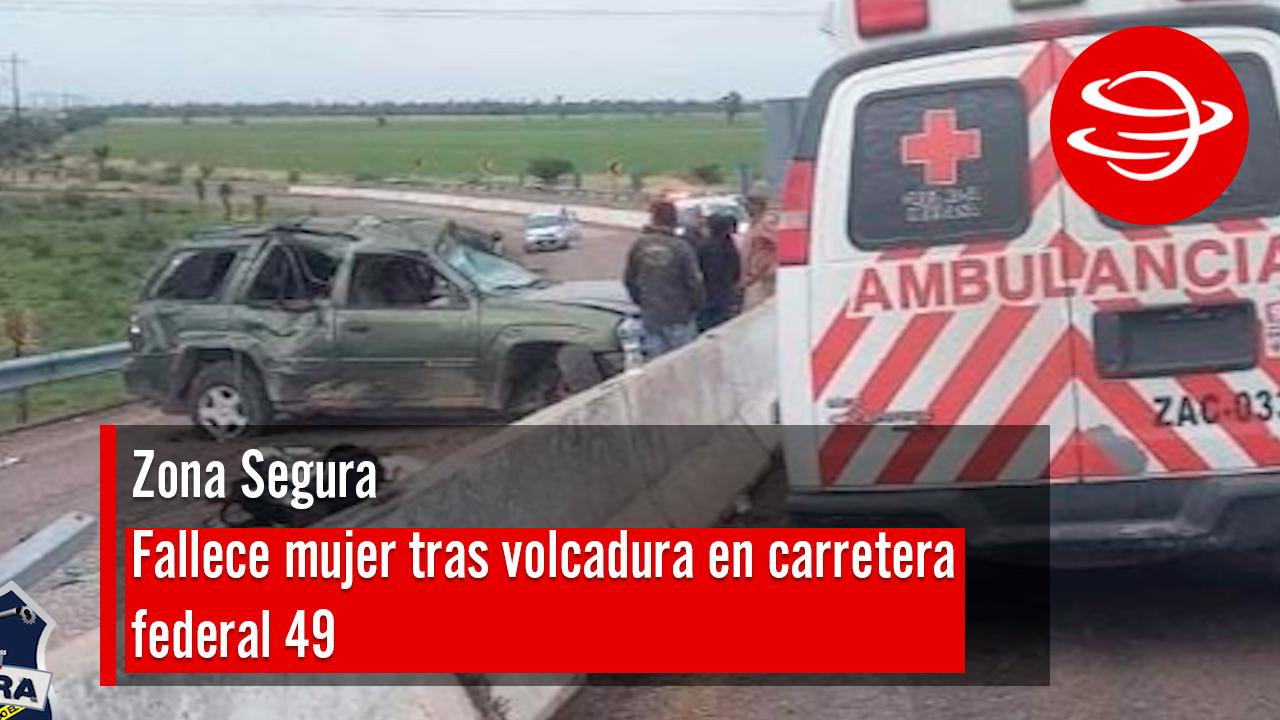 muere_mujer_volcadura_cañitas