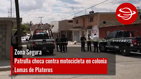 Patrulla choca contra motocicleta en colonia Lomas de Plateros