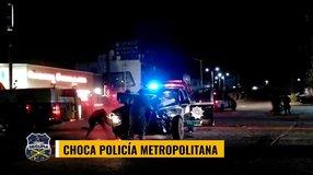 Choca patrulla de la Policía Metropolitana