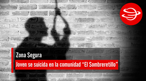 """Joven se suicida en la comunidad """"El Sombreretillo"""""""
