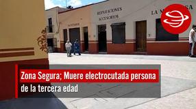 Muere electrocutada persona de la tercera edad