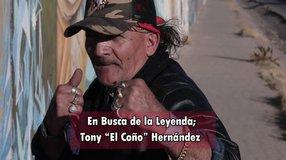 """En Busca de la Leyenda; Tony """"El Coño"""" Hernández"""