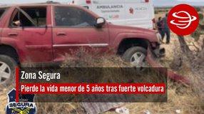 Pierde la vida menor de 5 años tras fuerte volcadura en carretera a Montemariana