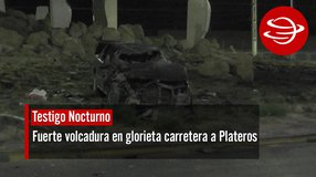 Fuerte volcadura en glorieta carretera a Plateros