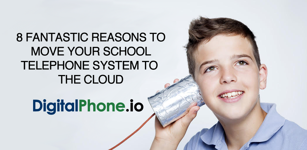 8 Reasons To Move Your School Telephone System To The Cloud