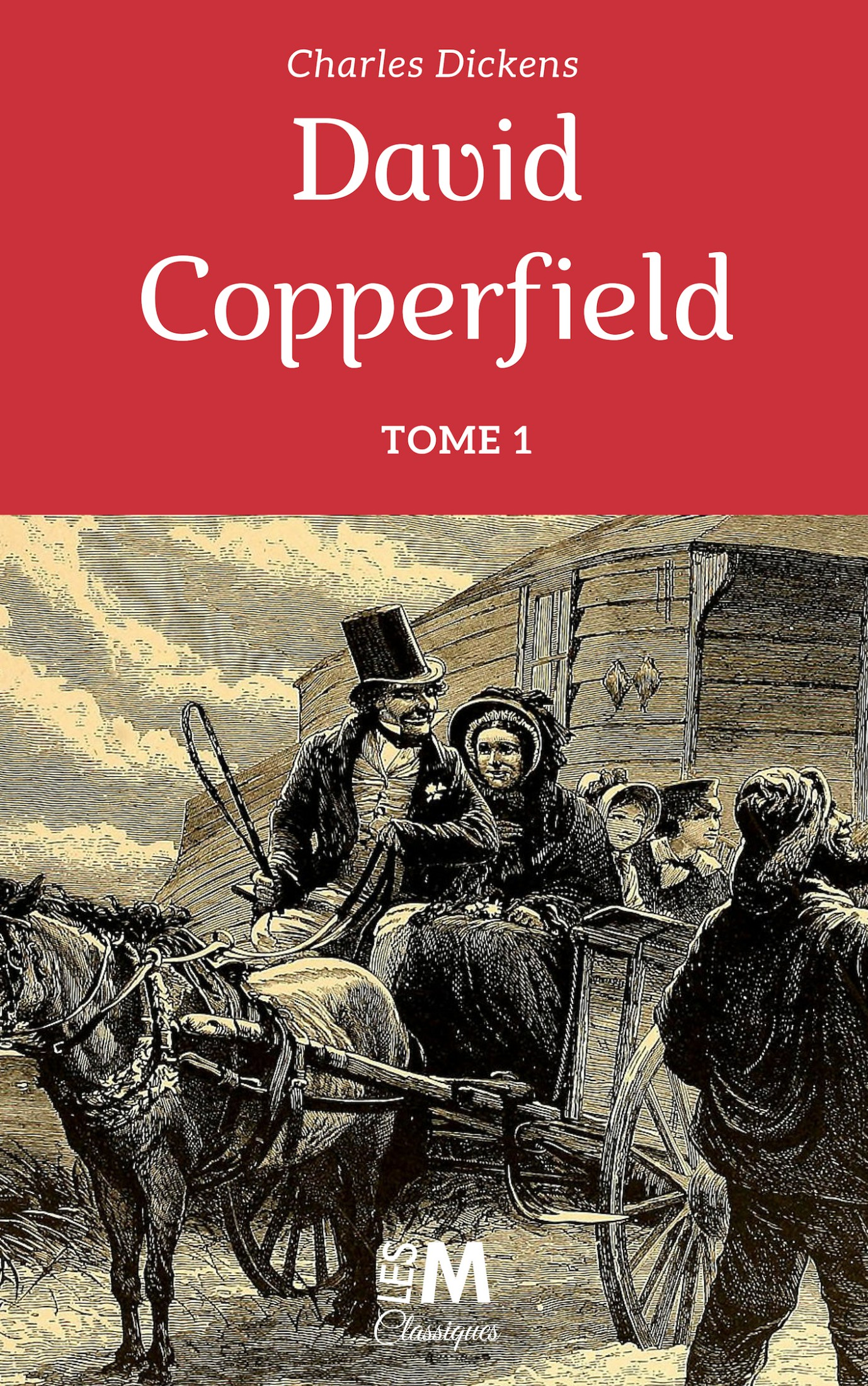 David Copperfield - Tome 1