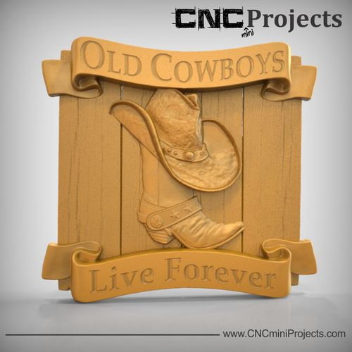 Old Cowboys Live Forever sign