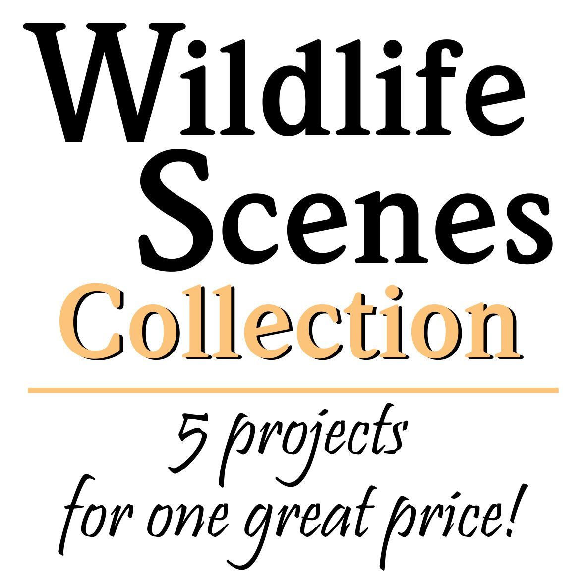 Wildlife Scenes Collection