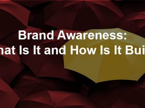 Brand Awareness: What Is It and How Is It Built?