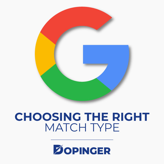 Choosing the Right Google Ads Match Type