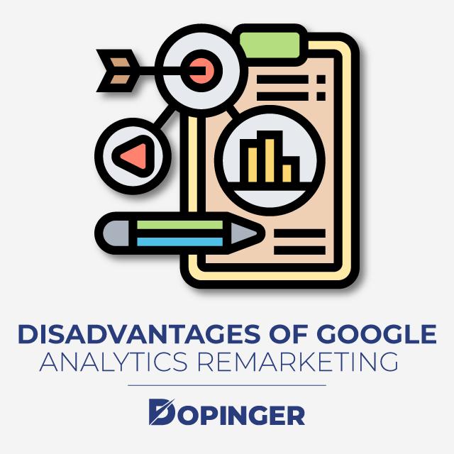 Disadvantages of Google Analytics Remarketing
