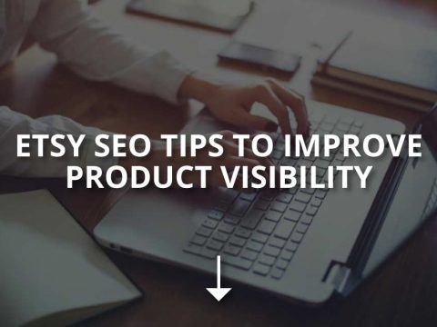 Etsy SEO Tips to Improve Product Visibility