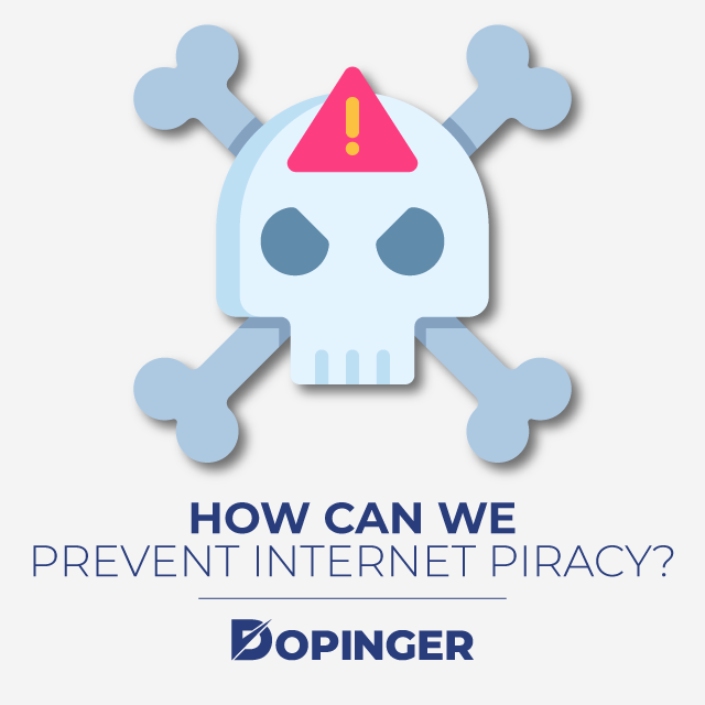 How Can We Prevent Internet Piracy