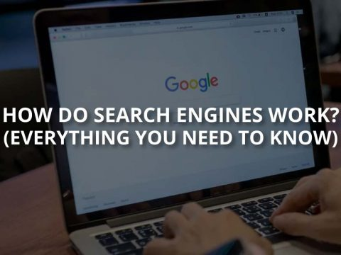 How Do Search Engines Work? (Everything You Need to Know)