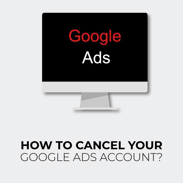 Cancel Google Ads Account