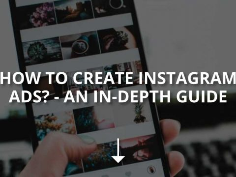 How to Create Instagram Ads?—An In-Depth Guide