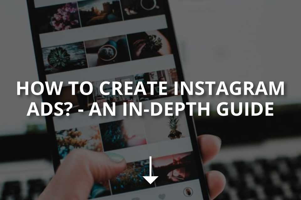 How to Create Instagram Ads?—An In-Depth Guide - Dopinger