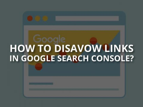 How to Disavow Links in Google Search Console?