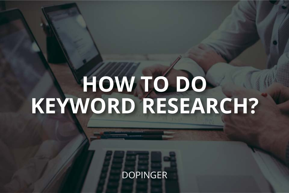 How to Do Keyword Research? (Things to Consider)