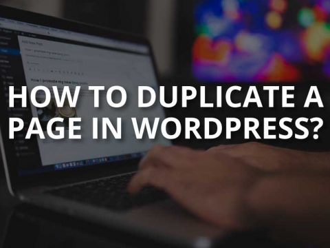 How to Duplicate a Page in WordPress: A Guide