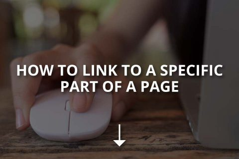 How to Link to a Specific Part of a Page