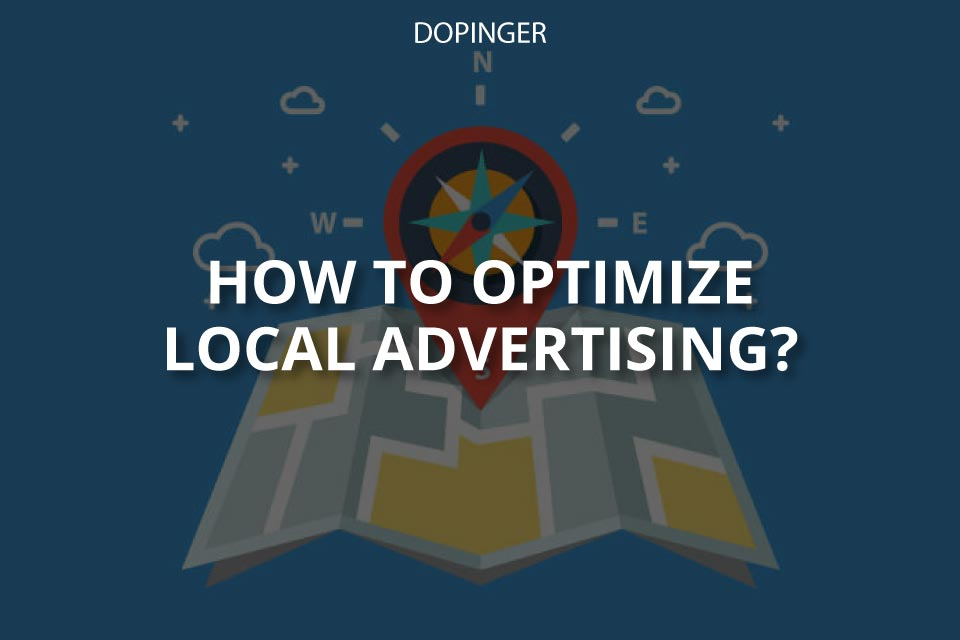 How to Optimize Local Advertising? (Brief Guide)